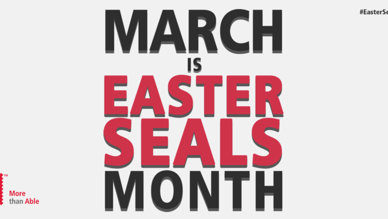 March is Easter Seals Month!