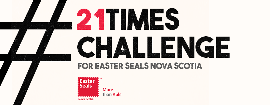 Take on the #21TimesChallenge for Easter Seals Nova Scotia!